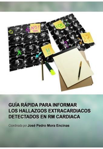 Guía rápida para informar los hallazgos extracardiacos en RM cardiaca