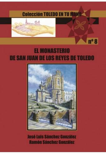 EL MONASTERIO DE SAN JUAN DE LOS REYES DE TOLEDO