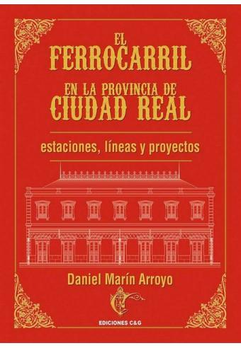 Historia del Ferrocarril en la provincia de Ciudad Real