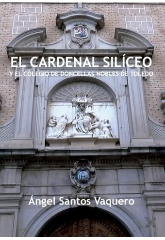 el cardenal siliceo y el colegio de doncellas nobles de toledo