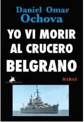 Yo vi morir al crucero Belgrano