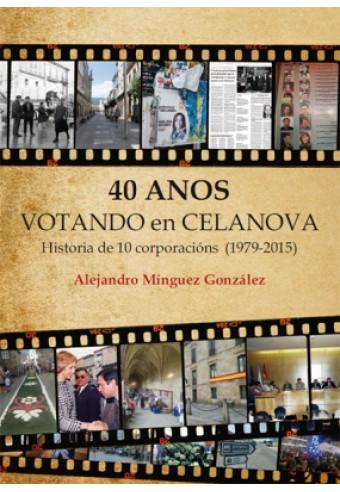 40 ANOS VOTANDO EN CELANOVA. HISTORIA DE 10 CORPORACIÓNS (1979-2015)