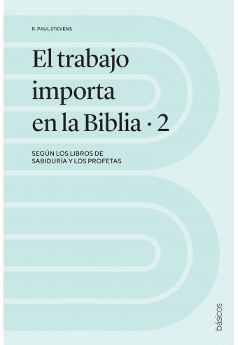 El trabajo importa en la Biblia 2