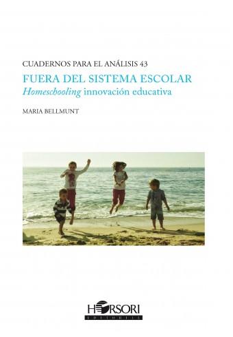 Fuera del Sistema Escolar. Homeschooling innovación educativa
