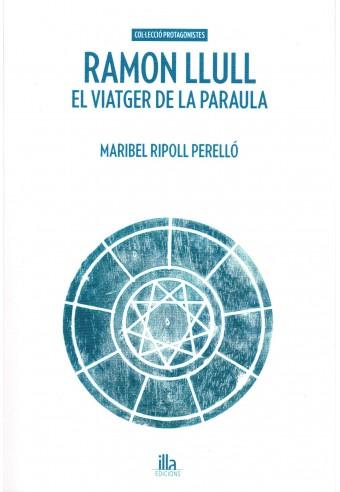 RAMON LLULL. EL VIATGER DE LA PARAULA
