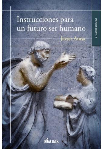 INSTRUCCIONES PARA UN FUTURO SER HUMANO