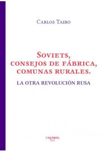 Soviets, concejos de fábricas, comunas rurales