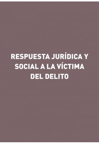 Respuesta jurídica y social a la víctima del delito