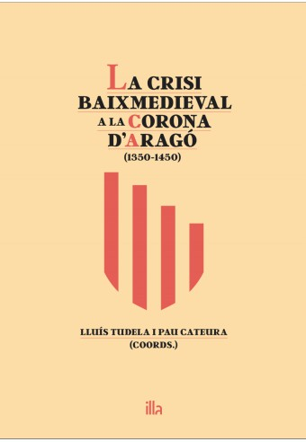 La crisi baixmedieval a la Corona d'Aragó (1350-1450)