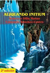 ALIQUANDO INITIUM (2ª edición)