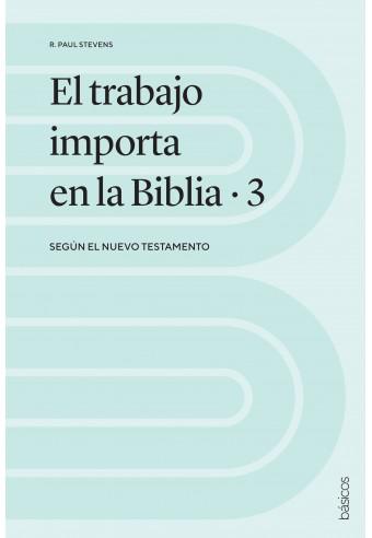 El trabajo importa en la Biblia 3