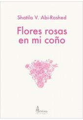 FLORES ROSAS EN MI COÑO