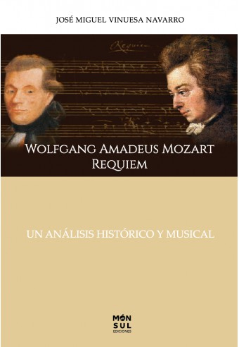 Wolfgang Amadeus Mozart REQUIEM, UN ANÁLISIS HISTÓRICO MUSICAL