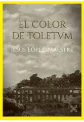 EL COLOR DE TOLETVM