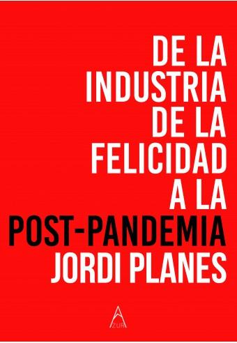 De la industria de la felicidad a a postpandemia