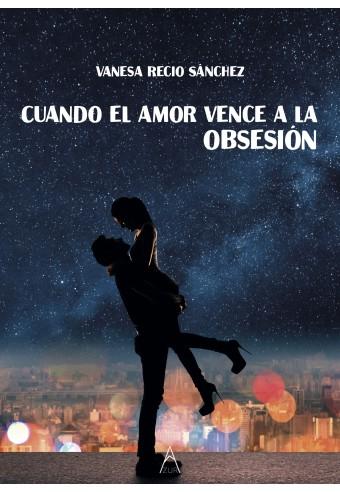 Cuando el amor vence a la obsesión